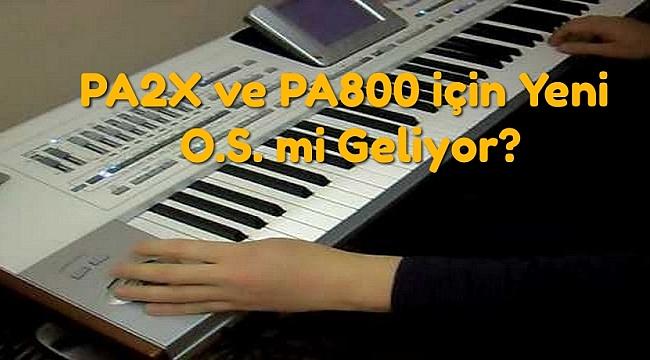 PA800 ve PA2X için Güncelleme İddiaları