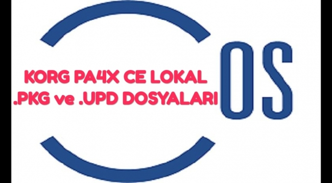 Korg Pa4x TÜRKIYE CE LOKAL İÇİN GEREKLİ TÜM DOSYALAR VE PKG - UPD DOSYALARI