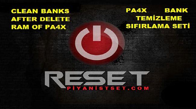 PA4X BANK RESET SET AFTER CLEAN RAM - RAM TEMİZLEME SONRASI BANKLARDAKİ İSİMLERİ SİLME SETİ