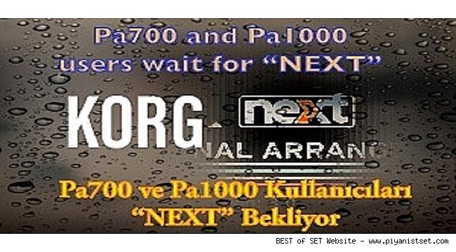 Pa700 ve Pa1000 KULLANICILARI NEXT GÜNCELLEMESİNİ BEKLİYOR. (içeri buyurun)