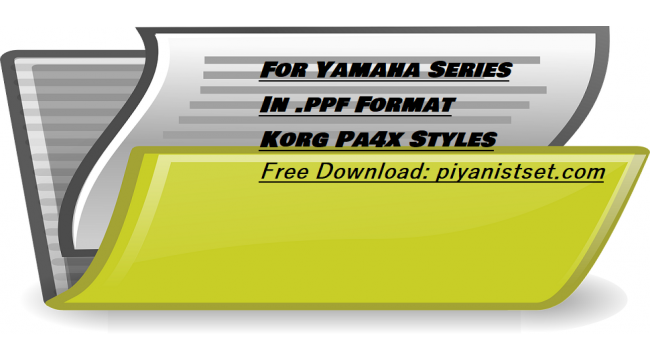 Yamaha .PPF Format Korg Pa4x Styles (2 pieces) - Buradan Bedava İndir - Free Download Here