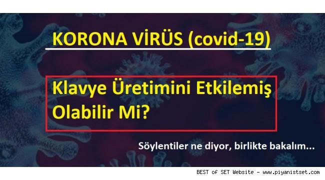 Koronavirüs Müzik Enstrüman Üretimini Etkiledi Mi? Söylentiler Ne Diyor?
