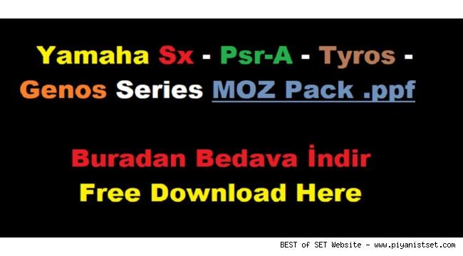 Yamaha Sx - Psr-A - Tyros - Genos Series MOZ Pack .ppf - Buradan Bedava İndir - Free Download Here