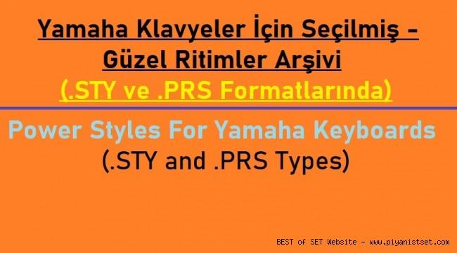 Power Styles For Yamaha Keyboards - Yamaha Klavyeler İçin Seçilmiş Güzel Ritimler