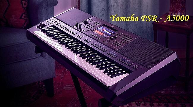 Yamaha PSR-A5000 Türkiye Fiyatı Belli Oldu!