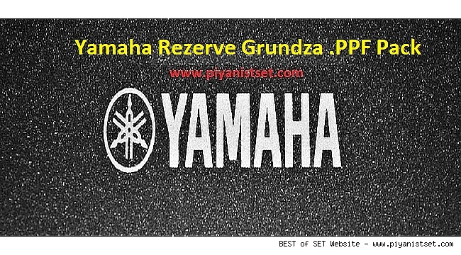 Yamaha Rezerve Grundza .PPF Pack - Buradan Bedava İndir - Free Download Here
