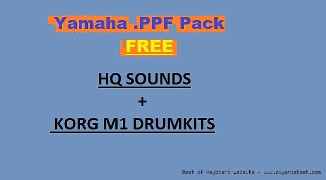 Yamaha HQ Sounds + Korg M1 Drumkits .PPF Pack - Buradan İndir - Download Here