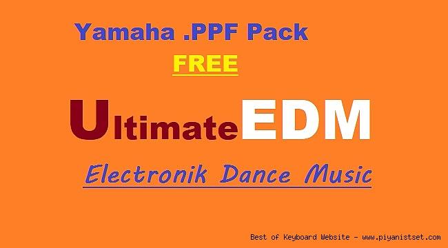 Yamaha Ultimate EDM .PPF Pack - Buradan Bedava İndir - Free Download Here