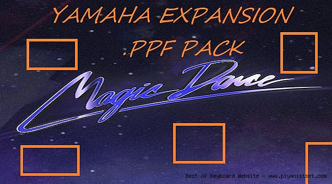 Yamaha Magic Dance .PPF Pack - Buradan Bedava İndir - Free Download Here
