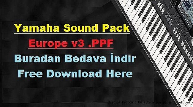 Yamaha Sound Pack Europe v3 PPF - Buradan Bedava İndir - Free Download Here