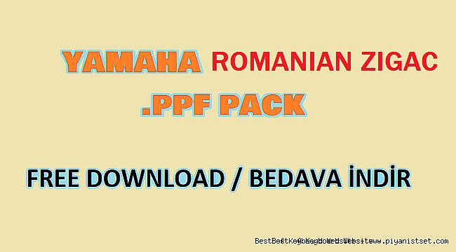 Yamaha Pack Zigac Romanian .PPF Pack - Buradan İndir - Free Download