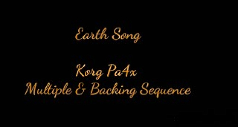 EARTH SONG - PA4X MIDI MULTIPLE & BACKING SEQUENCE CHANNEL RECORD