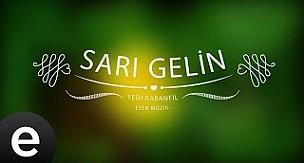 Sarı Gelin - Yedi Karanfil (Harika Müzik)